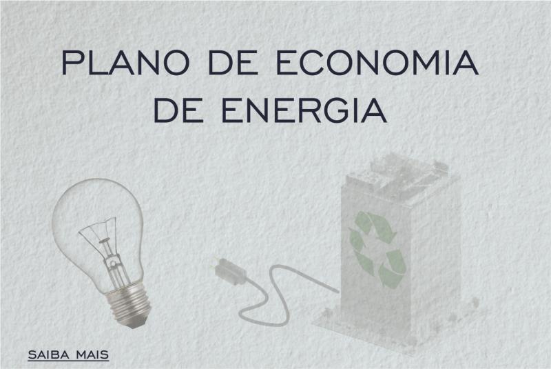 Foto - PLANO DE ECONOMIA DE ENERGIA