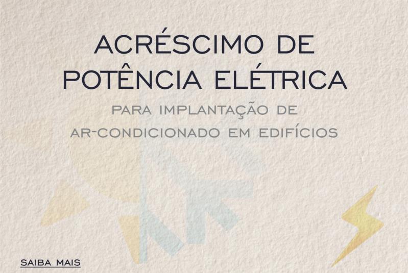 Foto - ACRÉSCIMO DE POTÊNCIA ELÉTRICA PARA IMPLANTAÇÃO DE AR-CONDICIONADO EM EDIFÍCIOS